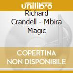 Richard Crandell - Mbira Magic cd musicale di Richard Crandell