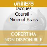 Jacques Coursil - Minimal Brass cd musicale di Jacques Coursil