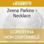 NECKLACE                                  cd musicale di Zeena Parkins