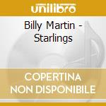 Billy Martin - Starlings cd musicale di Billy Martin