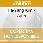 Ha-Yang Kim - Ama cd musicale di Ha-yang Kim