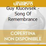 SONG OF REMEMBRANCE                       cd musicale di Guy Klucevsek