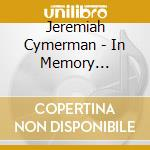 IN MEMORY OF THE LABYRINTH SYSTEM         cd musicale di Jeremiah Cymerman