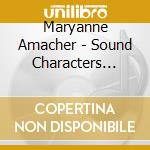 SOUND CHARACTERS VOL. 2                   cd musicale di Maryanne Amacher