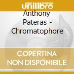 Anthony Pateras - Chromatophore cd musicale di Anthony Pateras