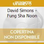 David Simons - Fung Sha Noon cd musicale di David Simons