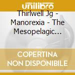 MANOREXIA - THE MESOPELAGIC WATERS        cd musicale di Jg Thirlwell