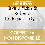 OY VEY... OLE!!!                          cd musicale di FIELDS/RODRIGUEZ