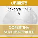 Zakarya - 413 A cd musicale di ZAKARYA
