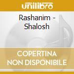 Rashanim - Shalosh cd musicale di RASHANIM