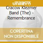 The Cracow Klezmer Band - Remembrance cd musicale di CRACOW KLEZMER BAND