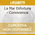 La Mar Enfortuna - Conviviencia cd musicale di LA MAR ENFORTUNA
