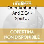 Oren Ambarchi And Z'Ev - Spirit Transform Me cd musicale di AMBARCHI OREN & Z'EV