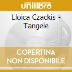 Lloica Czackis - Tangele cd musicale di Lloica Czackis