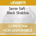 BLACK SHABBIS                             cd musicale di Jamie Saft