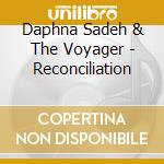 RECONCILIATION                            cd musicale di Daphna Sadeh