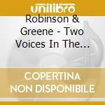 TWO VOICES IN THE DESERT                  cd musicale di ROBINSON & GREENE