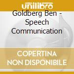 Goldberg Ben - Speech Communication cd musicale di Ben Goldberg