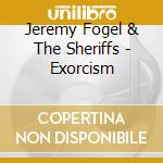 Exorcism cd musicale di Jeremy Fogel