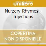 INJECTIONS                                cd musicale di Rhymes Nurzery