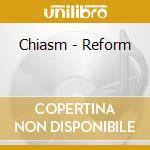 REFORM cd musicale di CHIASM