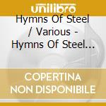 Hymns of steel cd musicale