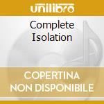 COMPLETE ISOLATION                        cd musicale di Vision Ionic