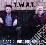 Blood, sweat and teargas cd musicale di T.w.a.t.