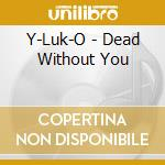 Dead witho cd musicale