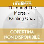 PAINTING ON GLASS                         cd musicale di THIRD AND THE MORTAL