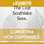 THE LOST SOUTHLAKE SESS.                  cd musicale di THE RADIATORS