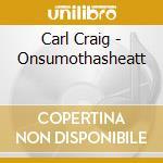 Onsumothasheeat cd musicale di Carl Craig