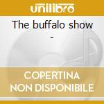 The buffalo show - cd musicale di Rick Shea