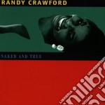 NAKED AND TRUE cd musicale di CRAWFORD RANDY