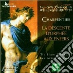 LA DESCENTE D'ORPHEE AUX ENFERS cd musicale di Charpentier\christie