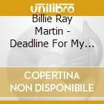 DEADLINE FOR MY MEMORIES cd musicale di BILLIE RAY MARTIN