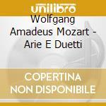 ARIE E DUETTI cd musicale di MOZART\BARTOLI