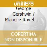 CONCERTI X PIANO cd musicale di GERSHWIN-RAVEL\GRIMA