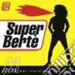 SUPER BERTE' cd musicale di BERTE' LOREDANA