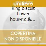 King biscuit flower hour-r.d.& friends live cd musicale di Rick Derringer