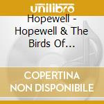 Hopewell - Hopewell & The Birds Of Appetite cd musicale di HOPEWELL