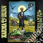 Karma To Burn - Almost Heathen cd musicale di Karma to burn