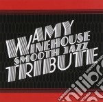 AMY WINEHOUSE TRIBUTE cd musicale di SMOOTH JAZZ ALL STARS
