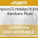 Kambara music in native.. - simpson martin cd musicale di M.simpson/d.hidalgo/v.krishnan