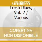 Fresh blues v.2 cd musicale di Artisti Vari