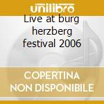 Live at burg herzberg festival 2006 cd musicale di Minds Wicked