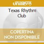 TEXAS RHYTHM CLUB cd musicale di McBRIDE JOE