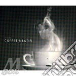 COFFEE & LATIN                            cd musicale di Artisti Vari