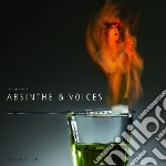 Absinthe & voices cd musicale di ARTISTI VARI