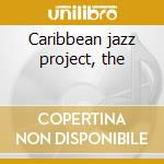 Caribbean jazz project, the cd musicale di Carribean jazz proje